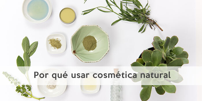 Por qué usar cosmética natural